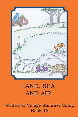 Land, Sea and Air (Paperback)