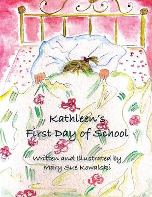 Kathleen's First Day of School (Paperback)