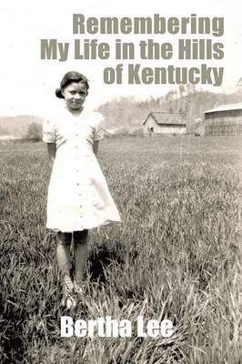 Remembering My Life in the Hills of Kentucky (Paperback)