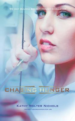 Chasing Hunger: The 90 Day Bulimia Breakthrough Challenge (Paperback)