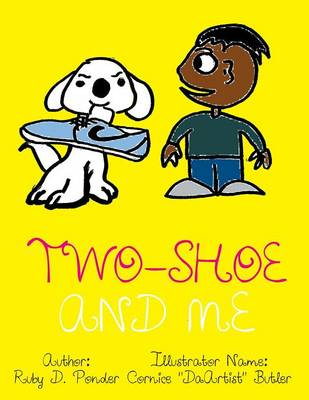 Two-Shoe and Me (Paperback)