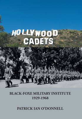 Hollywood Cadets: Black-Foxe Military Institute 1928-1968 (Hardback)