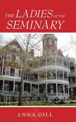The Ladies of the Seminary (Hardback)