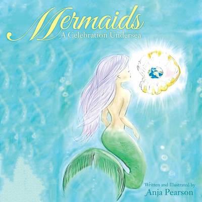 Mermaids: A Celebration Undersea (Paperback)