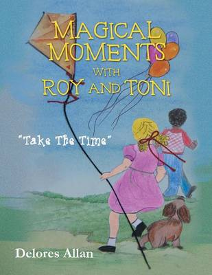 Magical Moments with Roy and Toni: Take the Time (Paperback)