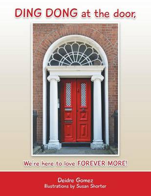 Ding Dong at the Door,: We're Here to Love Forever More! (Paperback)