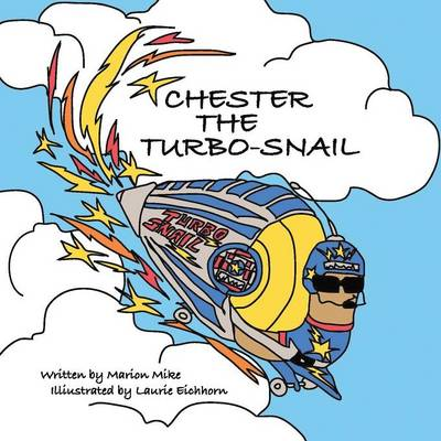 Chester the Turbo-Snail (Paperback)