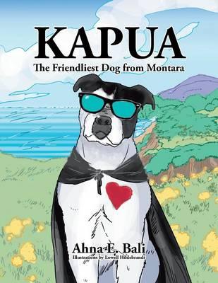 Kapua: The Friendliest Dog from Montara (Paperback)