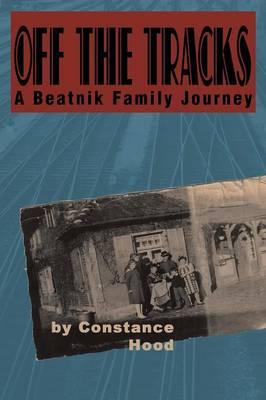 Off the Tracks: A Beatnik Family Journey (Paperback)