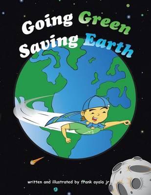 Going Green Saving Earth (Paperback)