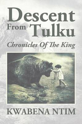 Descent from Tulku: Chronicles of the King (Paperback)