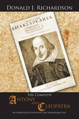 The Complete Antony and Cleopatra: An Annotated Edition of the Shakespeare Play (Paperback)