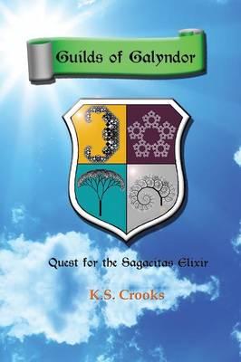 Guilds of Galyndor: Quest for the Sagacitas Elixir (Paperback)