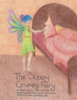 The Sleepy Grumpy Fairy (Paperback)