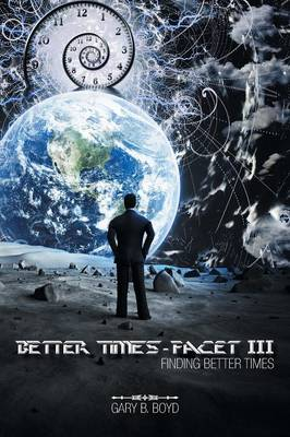 Better Times - Facet III: Finding Better Times (Paperback)