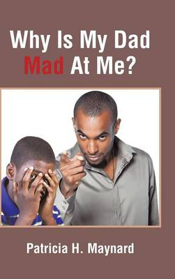 Why Is My Dad Mad at Me? (Hardback)