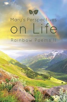 Mary's Perspectives on Life: Rainbow Poems II (Paperback)
