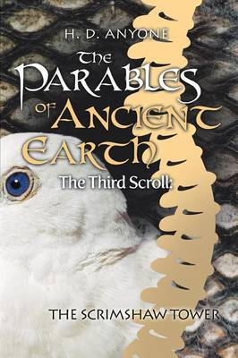The Parables of Ancient Earth: The Third Scroll: The Scrimshaw Tower (Paperback)