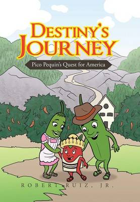 Destiny's Journey: Pico Pequin's Quest for America (Hardback)