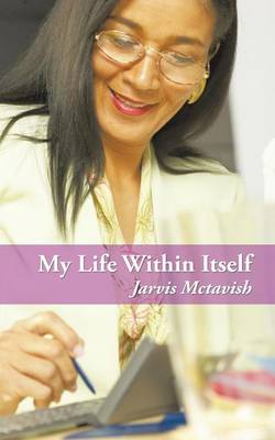 My Life Within Itself (Paperback)