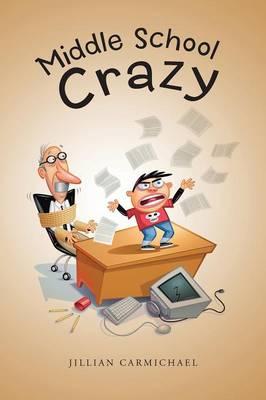 Middle School Crazy (Paperback)