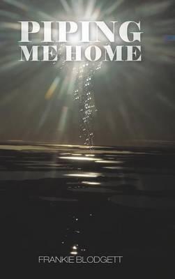 Piping Me Home (Hardback)