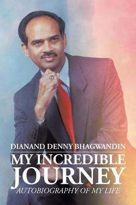 My Incredible Journey: Autobiography of My Life (Paperback)