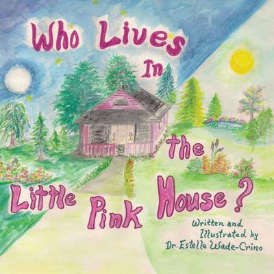 Who Lives in the Little Pink House (Paperback)