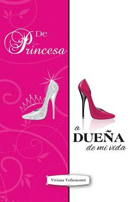 de Princesa a Duena de Mi Vida (Paperback)