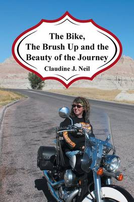 The Bike, the Brush Up and the Beauty of the Journey (Paperback)