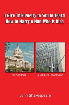 I Give This Poetry to You to Teach How to Marry a Man Who Is Rich (Paperback)