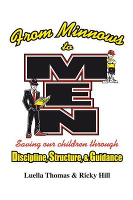 From Minnows to Men: Saving Our Children Through: Discipline, Structure, & Guidance (Paperback)