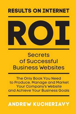 Results on Internet (Roi): Secrets of Successful Business Websites (Paperback)