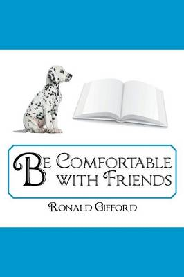 Be Comfortable with Friends (Paperback)