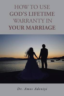 How to Use God's Lifetime Warranty in Your Marriage (Paperback)