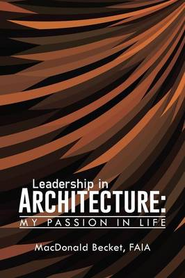 Leadership in Architecture: My Passion in Life (Paperback)
