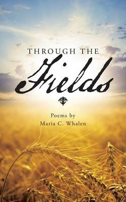 Through the Fields: Poems by (Paperback)