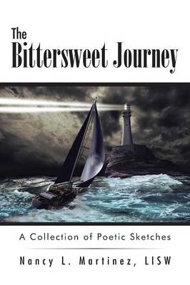 The Bittersweet Journey: A Collection of Poetic Sketches (Paperback)