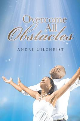 Overcome All Obstacles (Paperback)