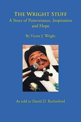 The Wright Stuff: A Story of Perseverance, Inspiration and Hope (Paperback)