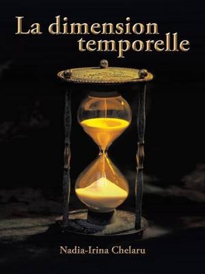 La Dimension Temporelle (Paperback)