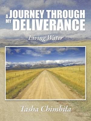 A Journey Through My Deliverance: Living Water (Paperback)