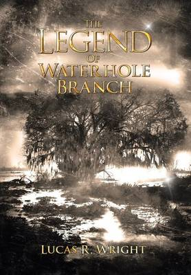 The Legend of Waterhole Branch (Hardback)