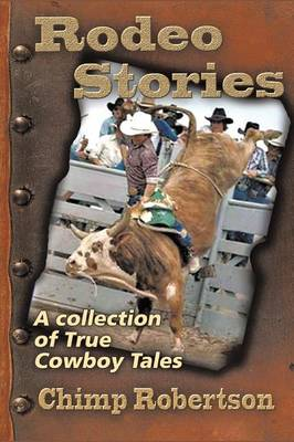 Rodeo Stories: A Collection of True Cowboy Tales (Paperback)