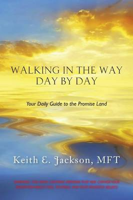 Walking in the Way Day by Day: Your Daily Guide to the Promise Land (Paperback)