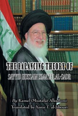 The Balancing Theory of Sayyid Hussain Isma'eel Al-Sadr (Paperback)