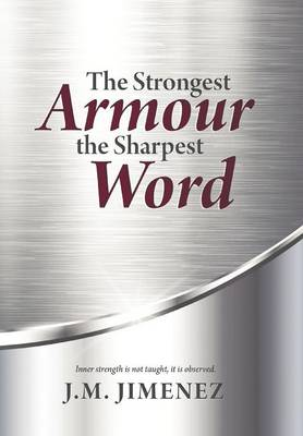 The Strongest Armour, the Sharpest Word (Hardback)