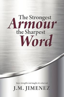 The Strongest Armour, the Sharpest Word (Paperback)