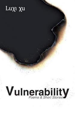 Vulnerability: Poems & Short Stories (Paperback)