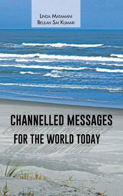 Channelled Messages for the World Today (Hardback)